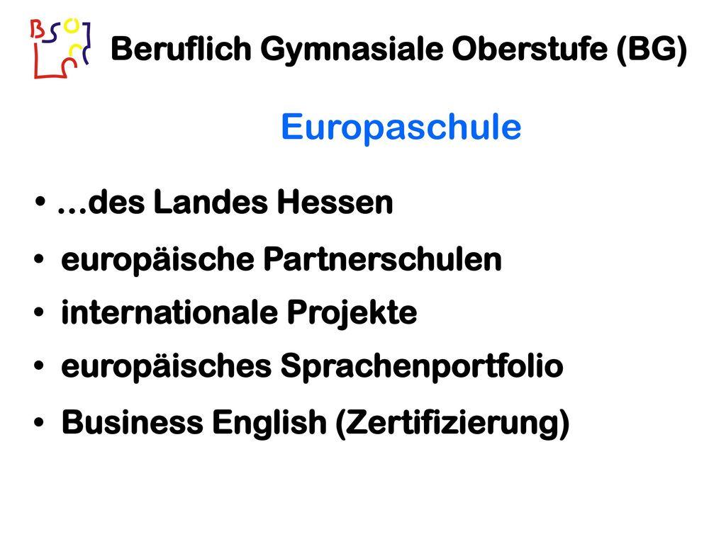 Europaschule Beruflich Gymnasiale Oberstufe (BG) …des Landes Hessen