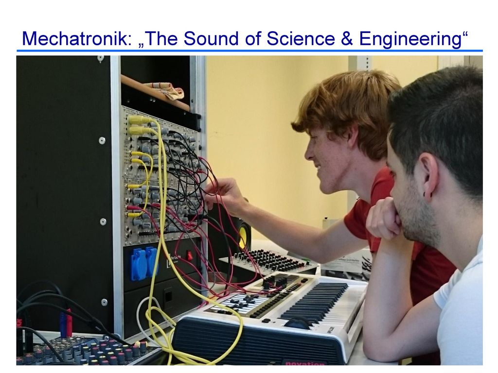 """Mechatronik: """"The Sound of Science & Engineering"""