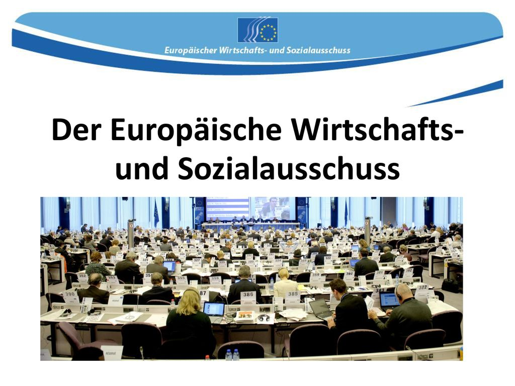 Der Europäische Wirtschafts- und Sozialausschuss