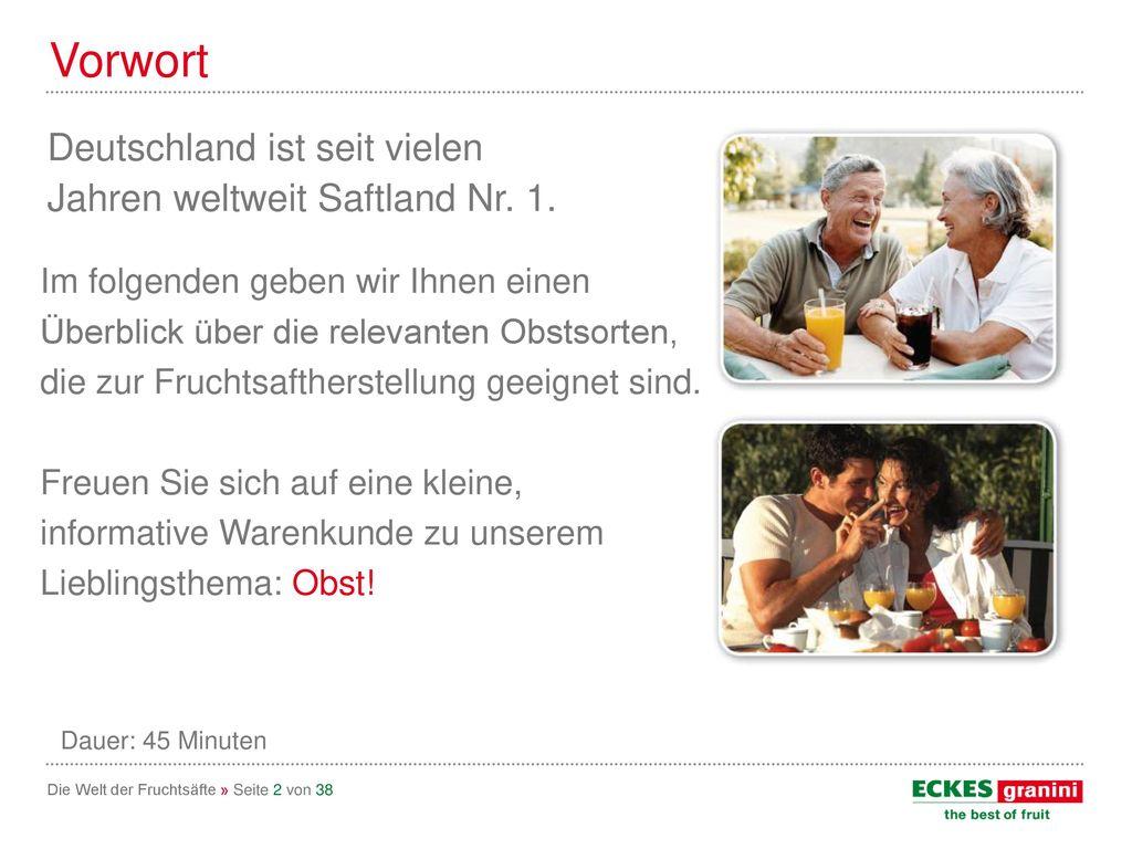Vorwort Deutschland ist seit vielen Jahren weltweit Saftland Nr. 1.