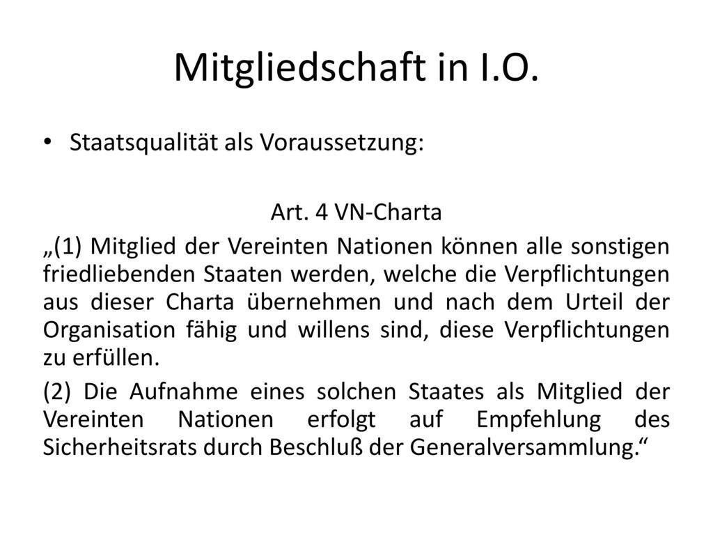 Mitgliedschaft in I.O. Staatsqualität als Voraussetzung: