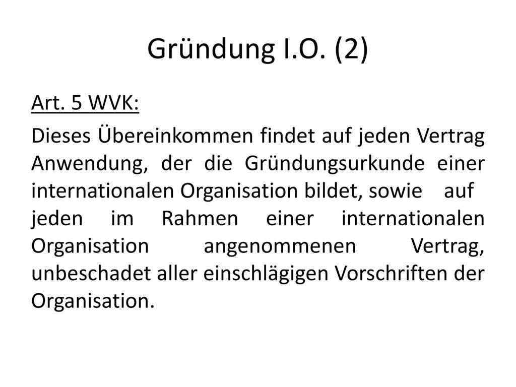 Gründung I.O. (2) Art. 5 WVK: