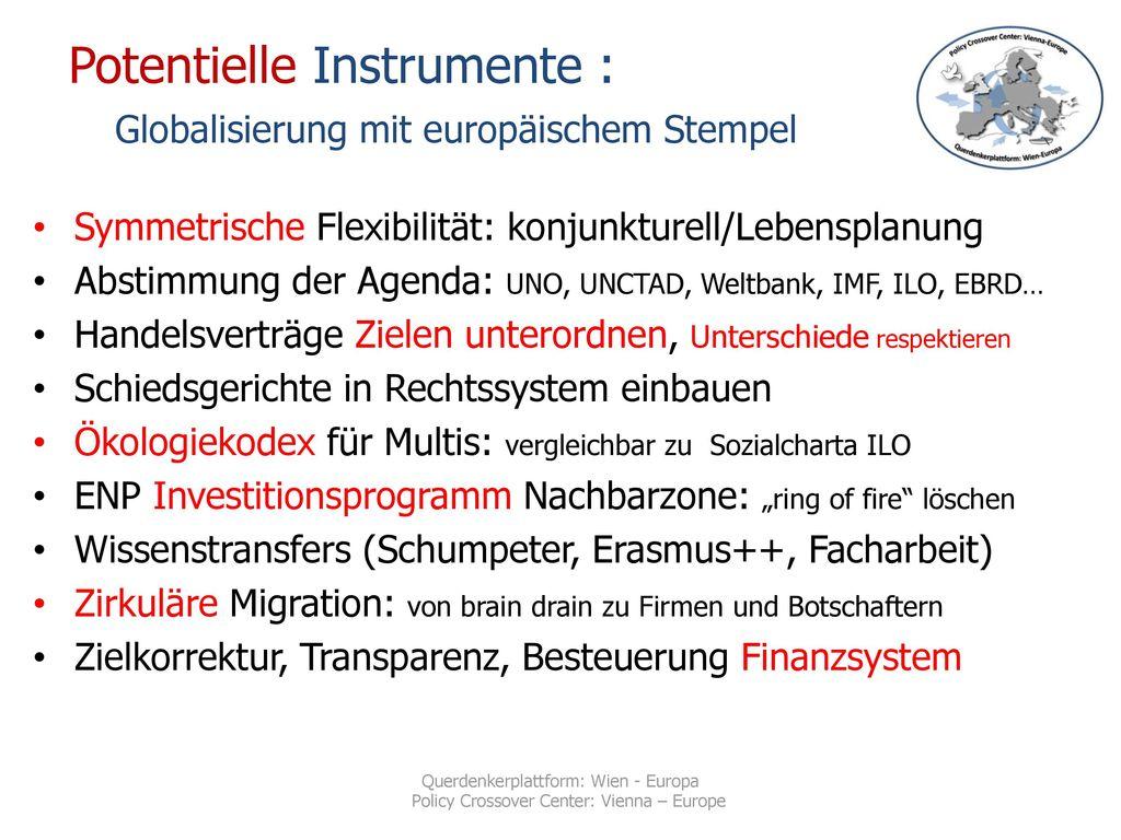 Potentielle Instrumente : Globalisierung mit europäischem Stempel