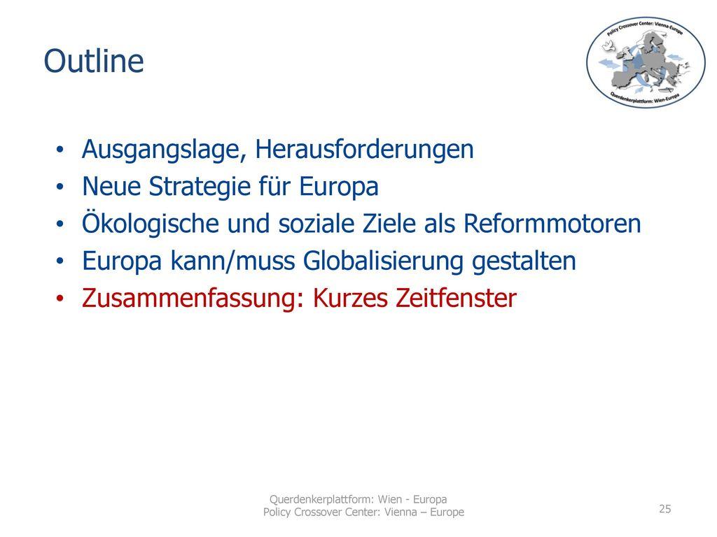 Outline Ausgangslage, Herausforderungen Neue Strategie für Europa