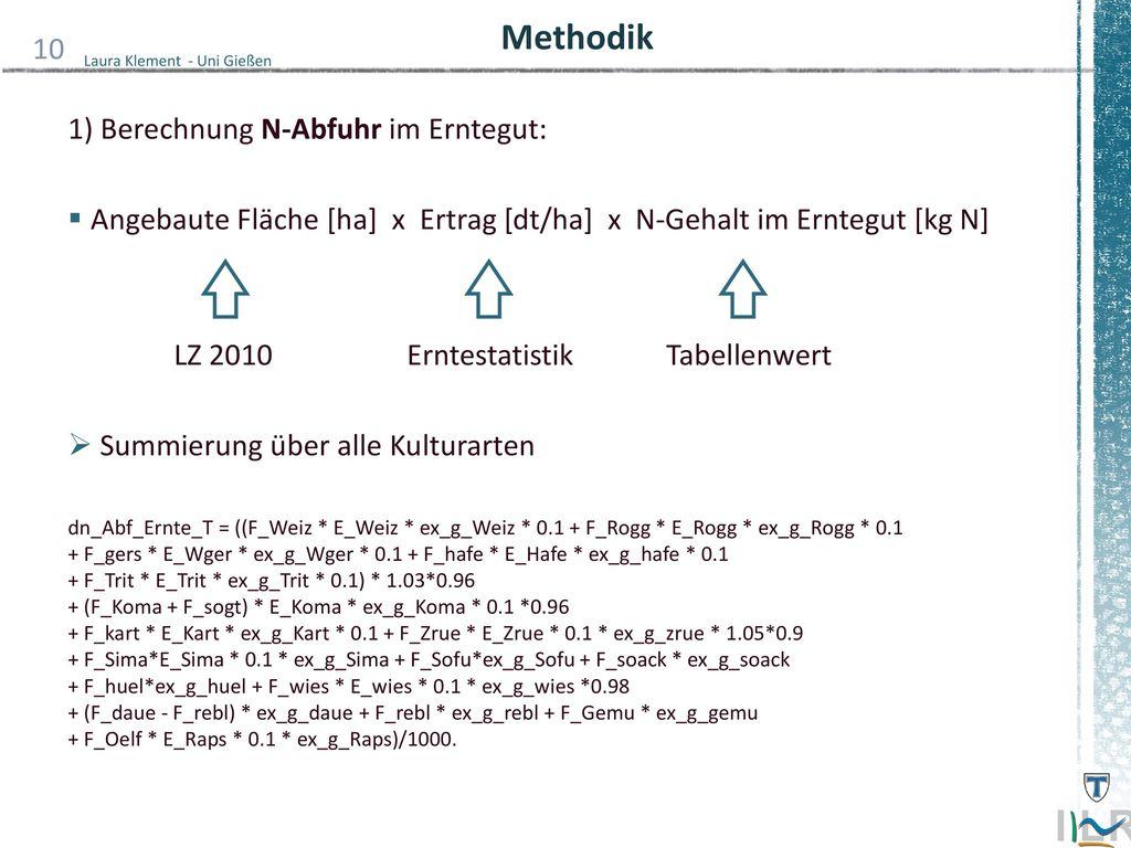 Methodik 1) Berechnung N-Abfuhr im Erntegut: