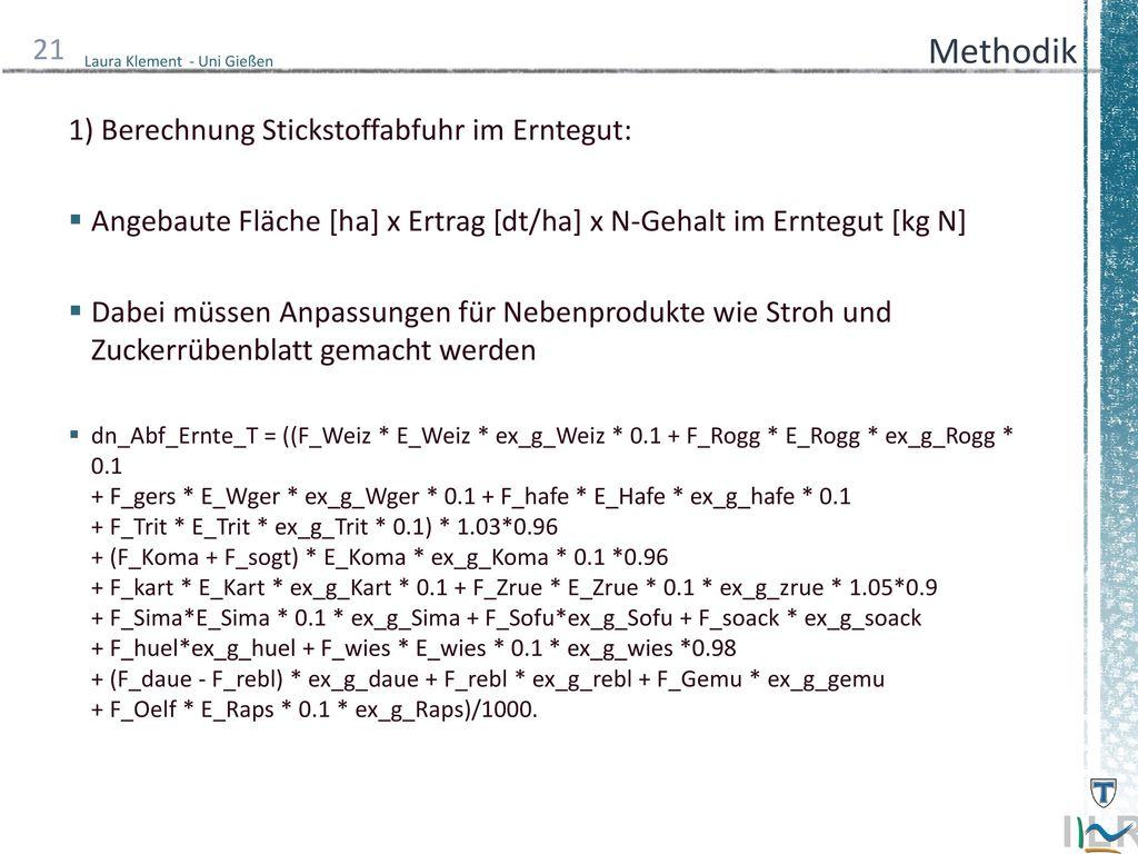 Methodik 1) Berechnung Stickstoffabfuhr im Erntegut: