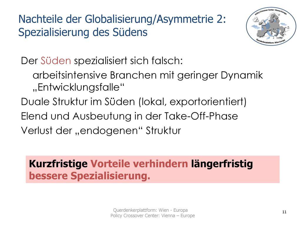 Nachteile der Globalisierung/Asymmetrie 2: Spezialisierung des Südens