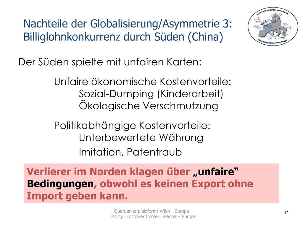 Nachteile der Globalisierung/Asymmetrie 3: Billiglohnkonkurrenz durch Süden (China)