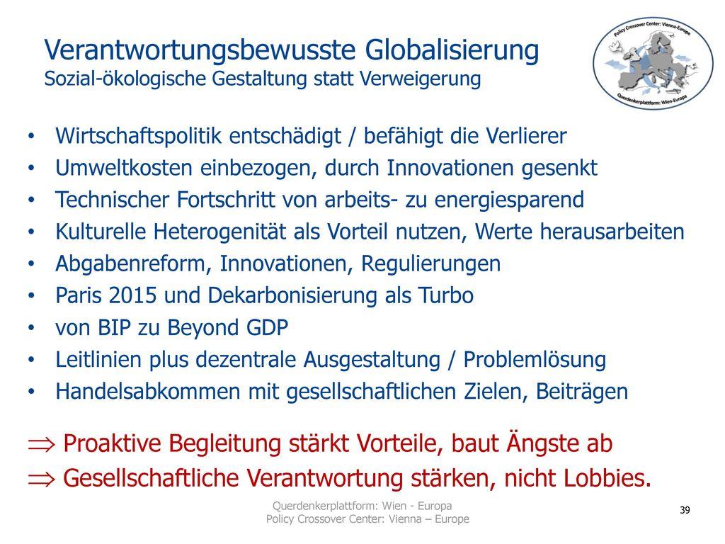 Verantwortungsbewusste Globalisierung Sozial-ökologische Gestaltung statt Verweigerung