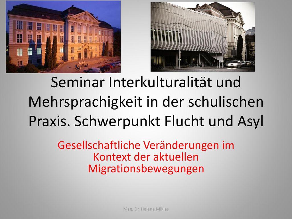 Seminar Interkulturalität und Mehrsprachigkeit in der schulischen Praxis. Schwerpunkt Flucht und Asyl