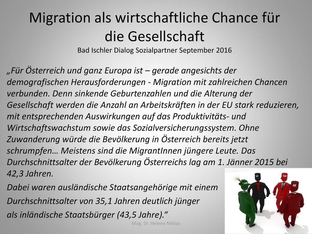 Migration als wirtschaftliche Chance für die Gesellschaft Bad Ischler Dialog Sozialpartner September 2016