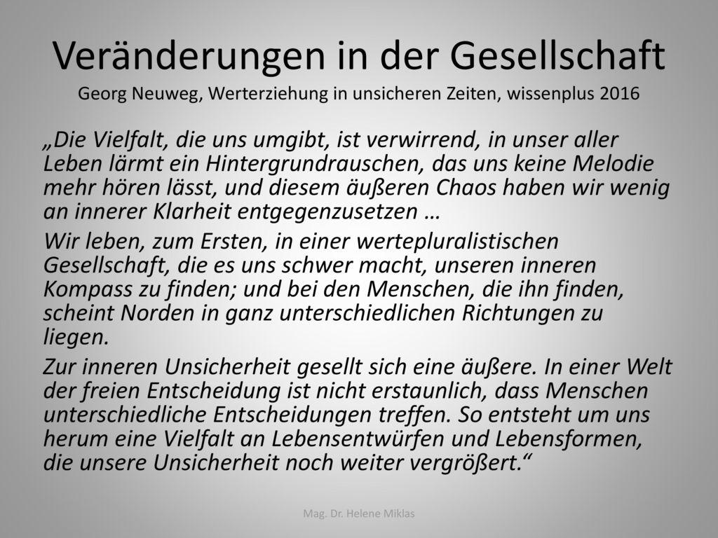 Veränderungen in der Gesellschaft Georg Neuweg, Werterziehung in unsicheren Zeiten, wissenplus 2016