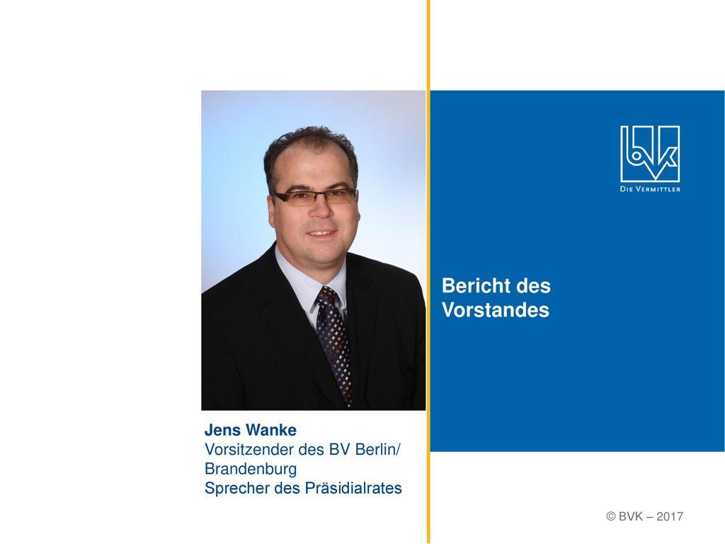 Bericht des Vorstandes Jens Wanke Vorsitzender des BV Berlin/