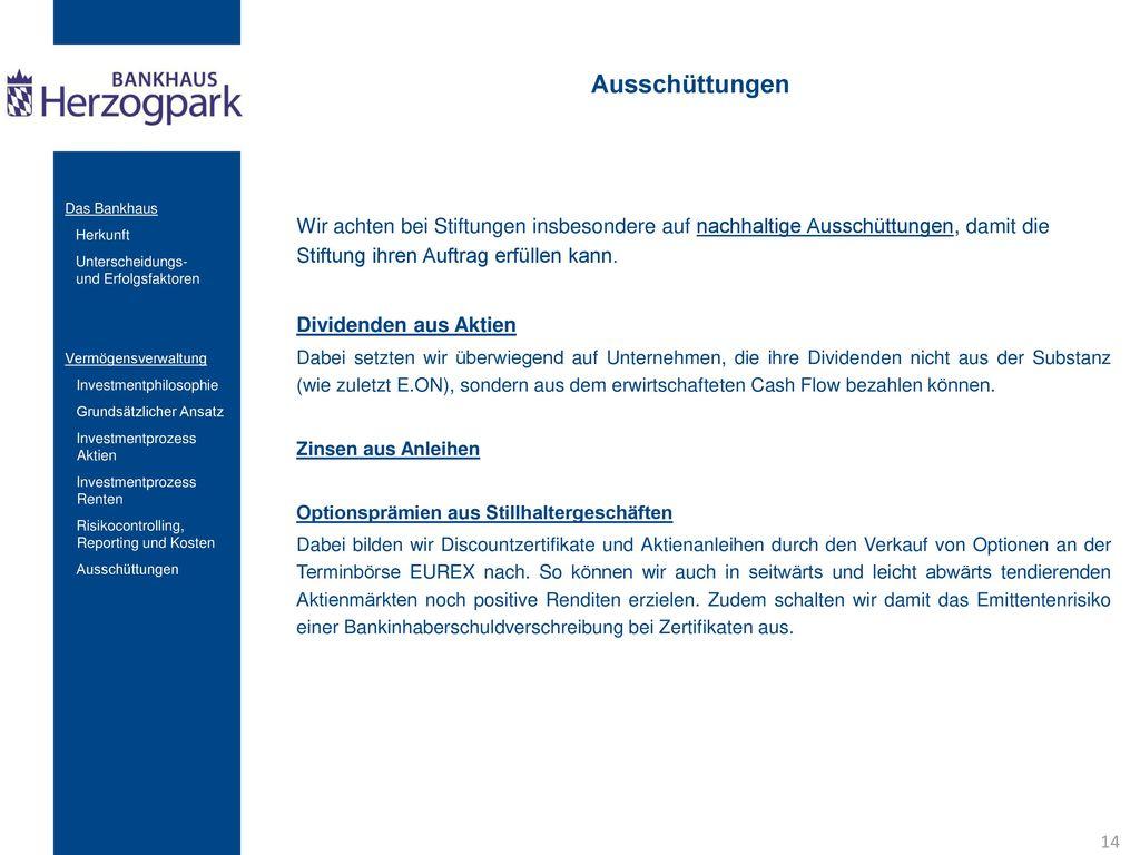 Ausschüttungen Das Bankhaus. Herkunft. Unterscheidungs- und Erfolgsfaktoren. Vermögensverwaltung.