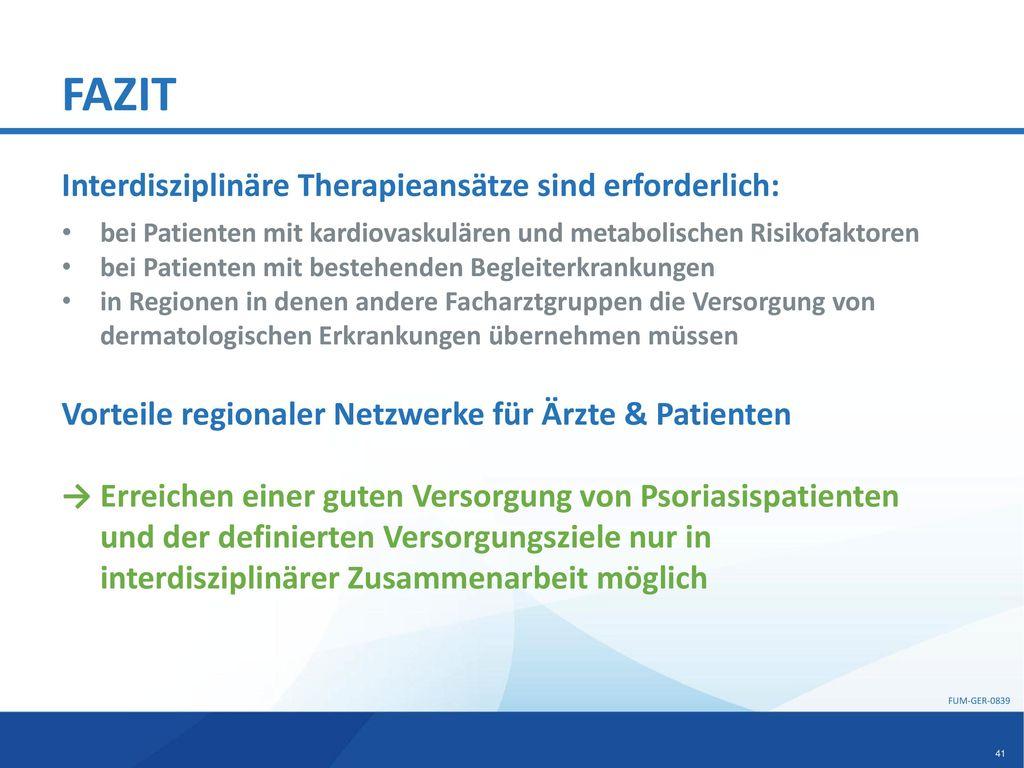 FAZIT Interdisziplinäre Therapieansätze sind erforderlich: