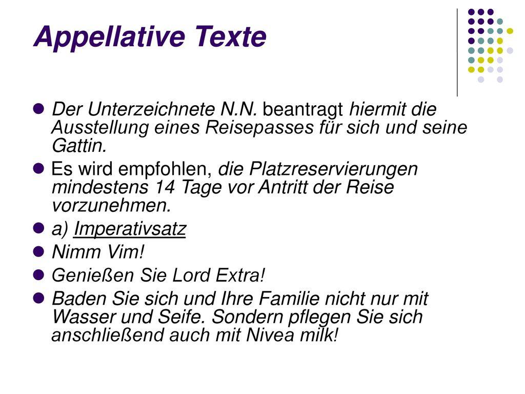 Appellative Texte Der Unterzeichnete N.N. beantragt hiermit die Ausstellung eines Reisepasses für sich und seine Gattin.