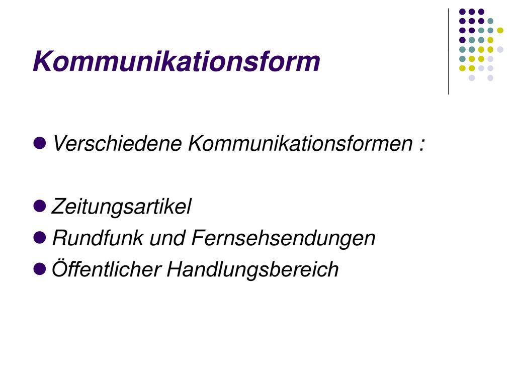 Kommunikationsform Verschiedene Kommunikationsformen : Zeitungsartikel