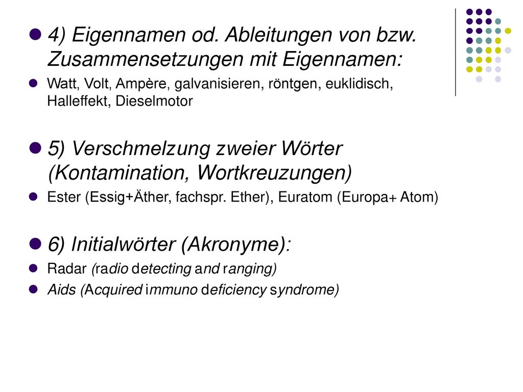 5) Verschmelzung zweier Wörter (Kontamination, Wortkreuzungen)