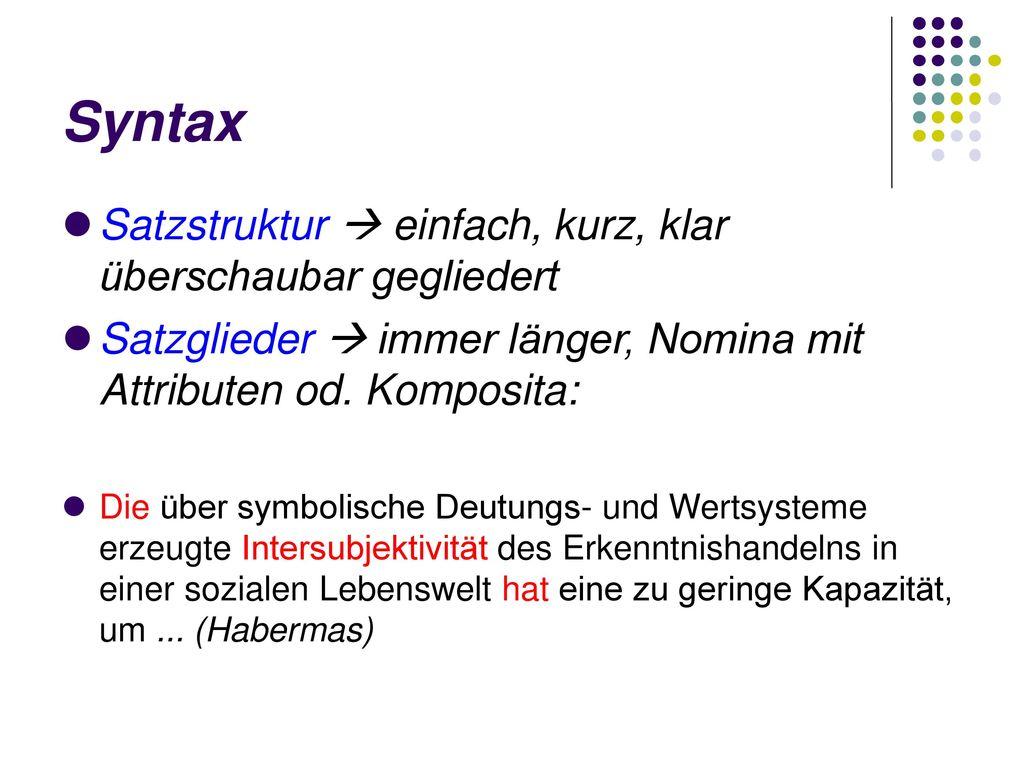 Syntax Satzstruktur  einfach, kurz, klar überschaubar gegliedert
