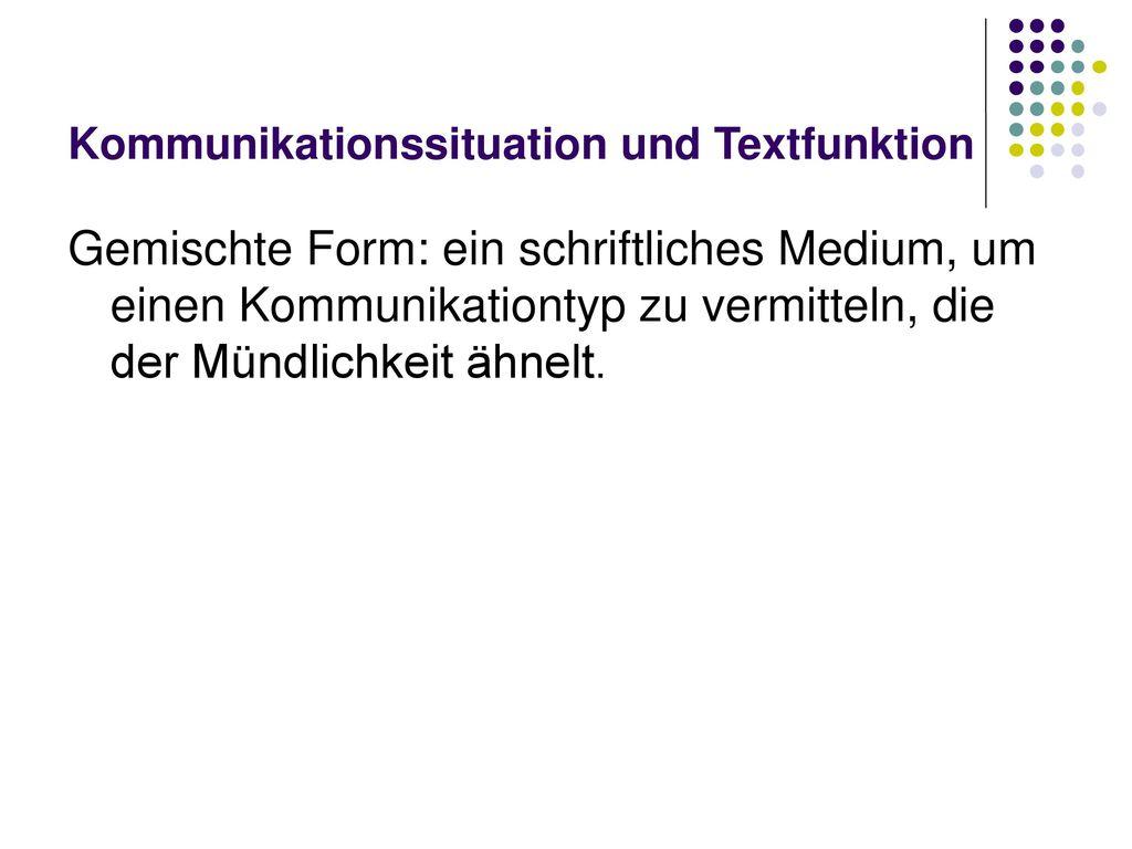 Kommunikationssituation und Textfunktion