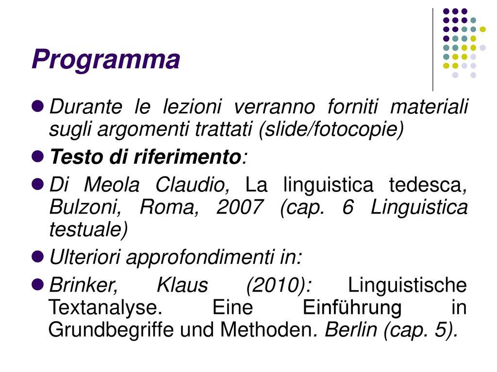 Programma Durante le lezioni verranno forniti materiali sugli argomenti trattati (slide/fotocopie)