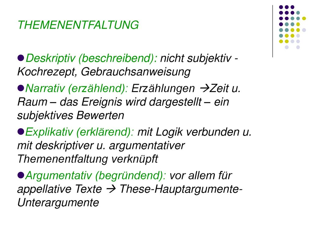 THEMENENTFALTUNG Deskriptiv (beschreibend): nicht subjektiv - Kochrezept, Gebrauchsanweisung.