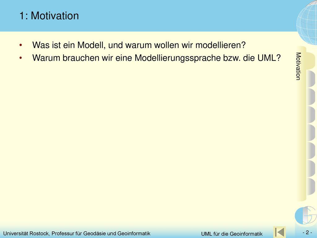 1: Motivation Was ist ein Modell, und warum wollen wir modellieren