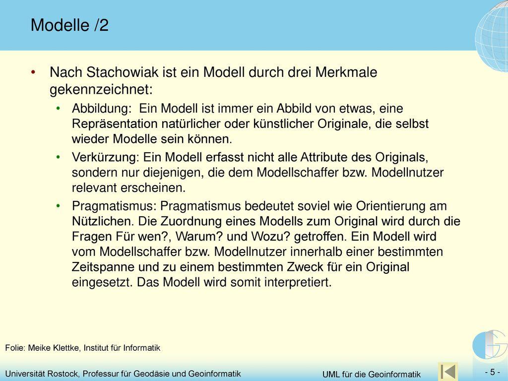 Modelle /2 Nach Stachowiak ist ein Modell durch drei Merkmale gekennzeichnet:
