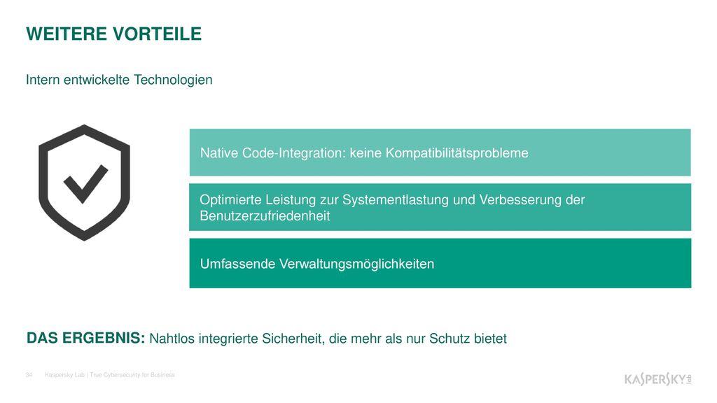 WEITERE VORTEILE Intern entwickelte Technologien. Native Code-Integration: keine Kompatibilitätsprobleme.