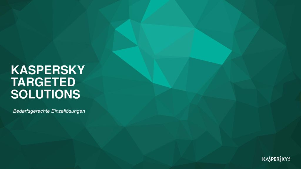 KASPERSKY TARGETED SOLUTIONS
