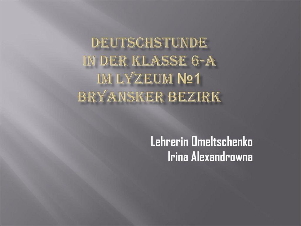 Deutschstunde in der Klasse 6-A im Lyzeum №1 Bryansker Bezirk