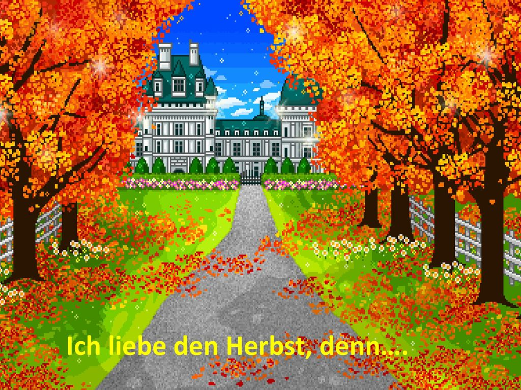 Ich liebe den Herbst, denn….