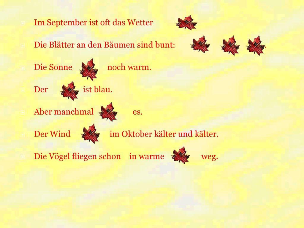 Im September ist oft das Wetter .