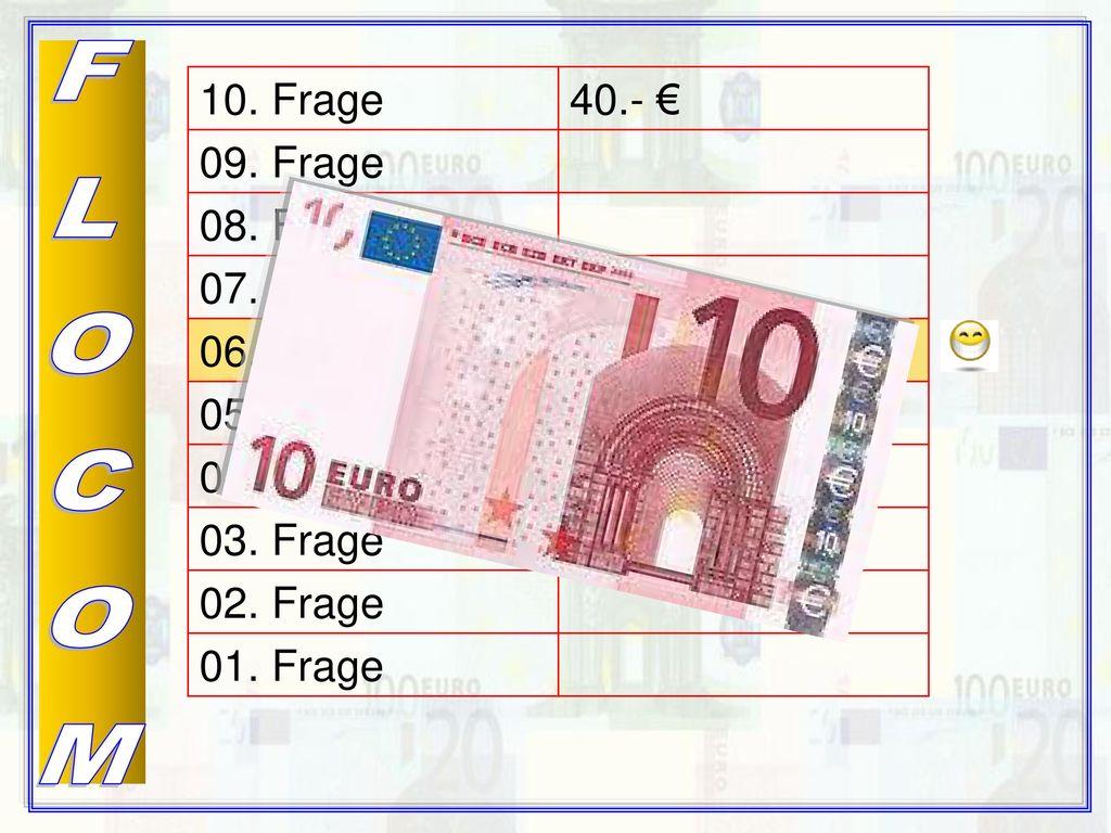 FLOCOM 10. Frage 40.- € 09. Frage 08. Frage 07. Frage 06. Frage 10.- €