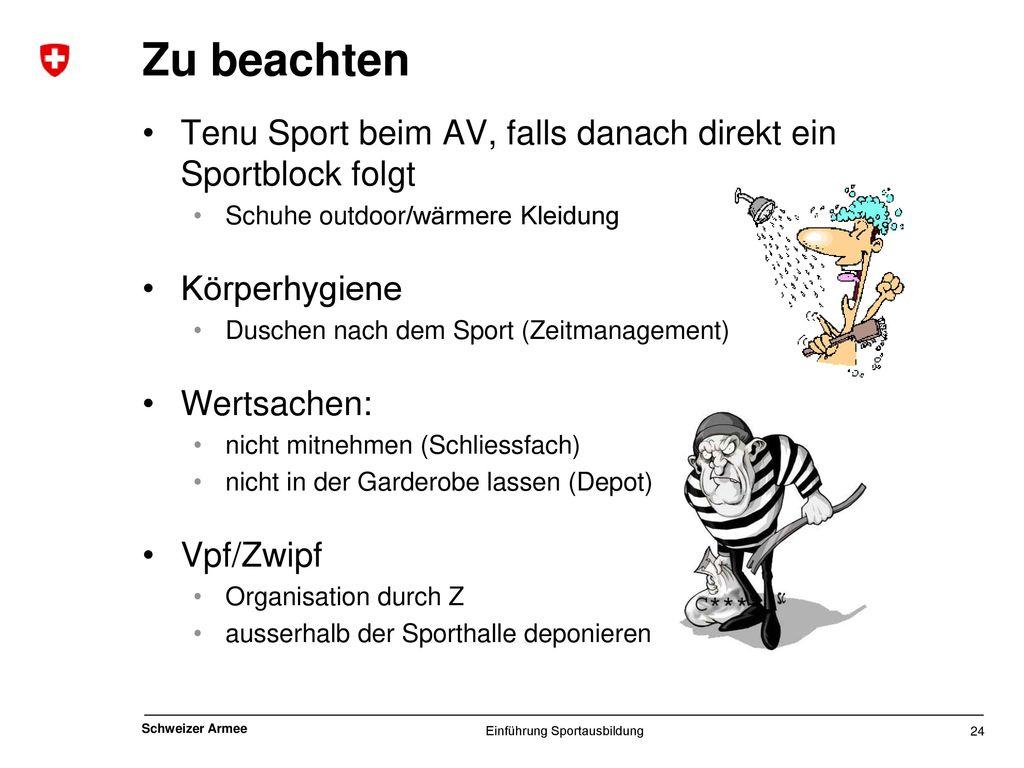 Zu beachten Tenu Sport beim AV, falls danach direkt ein Sportblock folgt. Schuhe outdoor/wärmere Kleidung.