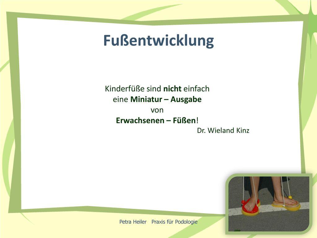 Fußentwicklung Kinderfüße sind nicht einfach eine Miniatur – Ausgabe