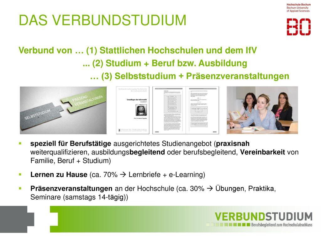 DAS VERBUNDSTUDIUM Verbund von … (1) Stattlichen Hochschulen und dem IfV. ... (2) Studium + Beruf bzw. Ausbildung.