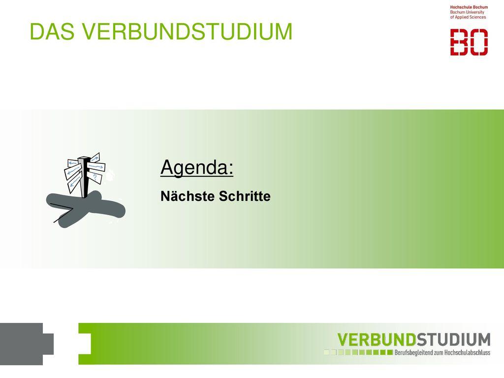 DAS VERBUNDSTUDIUM Agenda: Nächste Schritte