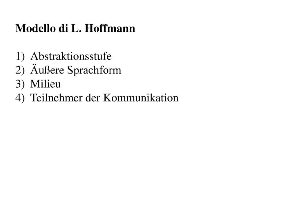 Modello di L. Hoffmann Abstraktionsstufe Äußere Sprachform Milieu Teilnehmer der Kommunikation