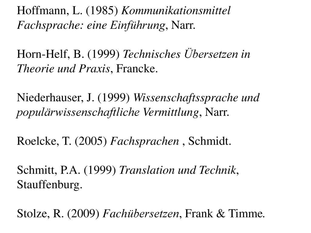 Hoffmann, L. (1985) Kommunikationsmittel Fachsprache: eine Einführung, Narr.