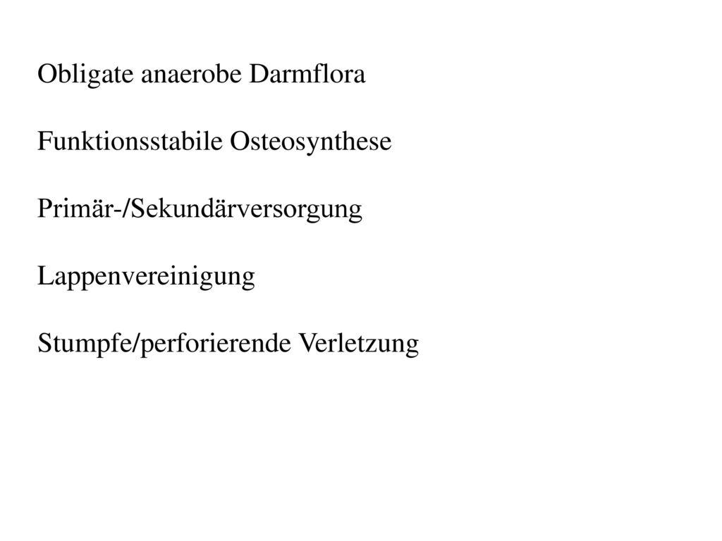 Obligate anaerobe Darmflora Funktionsstabile Osteosynthese