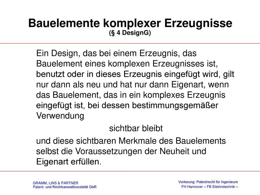 Neuheit (§ 2 (2) DesignG) Ein Design gilt als neu, wenn vor dem Anmeldetag kein identisches Design offenbart worden ist.