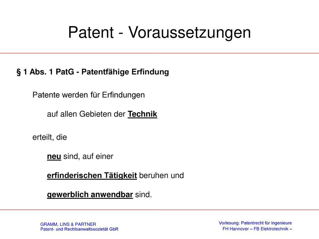 II. Patentrecht 1. Patentvoraussetzungen 2. Grenzen des Patentschutzes