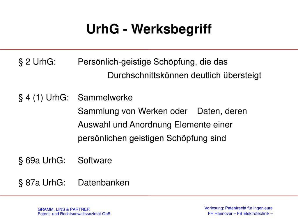 UrhG - Werksbegriff § 2 UrhG: Persönlich-geistige Schöpfung, die das Durchschnittskönnen deutlich übersteigt.