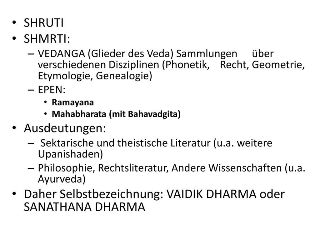 Daher Selbstbezeichnung: VAIDIK DHARMA oder SANATHANA DHARMA