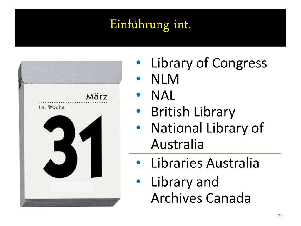 Einführung int. Library of Congress NLM NAL British Library