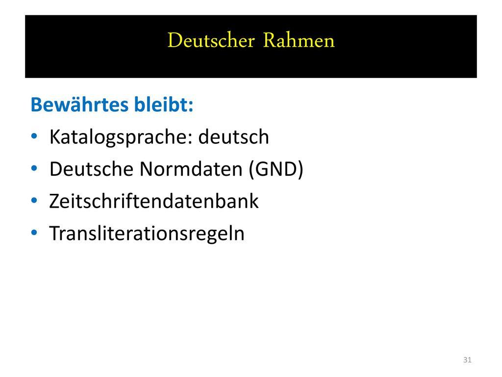 Deutscher Rahmen Bewährtes bleibt: Katalogsprache: deutsch