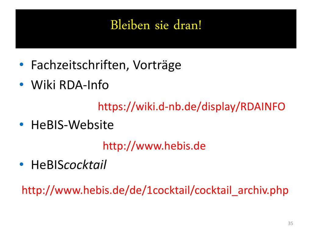 Bleiben sie dran! Fachzeitschriften, Vorträge Wiki RDA-Info
