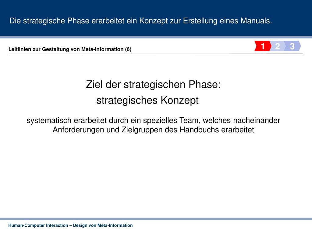 Ziel der strategischen Phase: