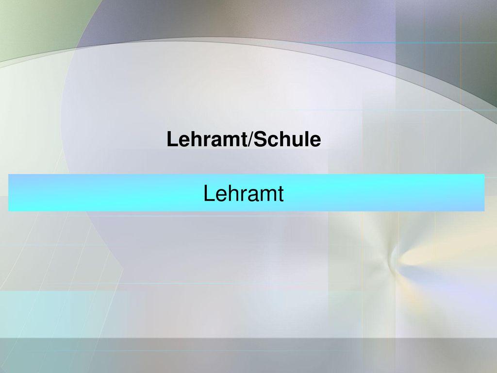 Lehramt/Schule Lehramt